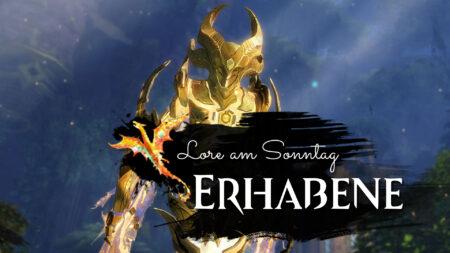 Diese Ausgabe von Lore am Sonntag dreht sich rund um die Erhabenen, einem alten Volk von magischen Wesen.