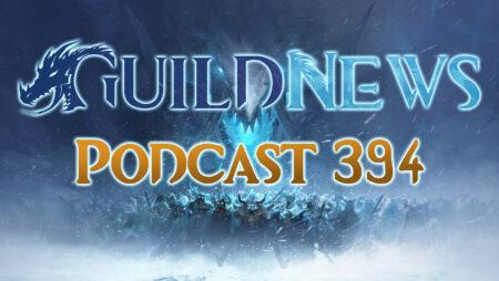 Guildnews Podcast Nr 394